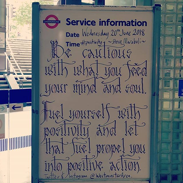 Be cautious with what you feed your mind and soul. Fuel yourself with positivity and let that fuel propel you into positive action.#positivethinking #wisdom #quotesaboutlife #SteveMaraboli #Londonunderground #thoughtsofangel @westminsterarea