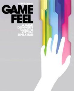 'Game Feel: A Game Designer's Guide to Virtual Sensation' book cover (2008)