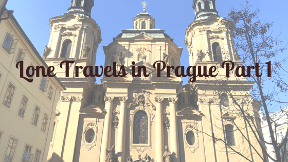 Lone Travels in Prague Part 1