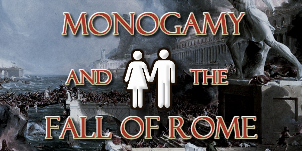 Monogamy and the Fall of Rome  Thoughts on Things and Stuff