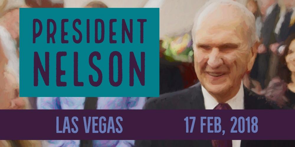 President Nelson Feb 2018 Las Vegas Address   Thoughts on