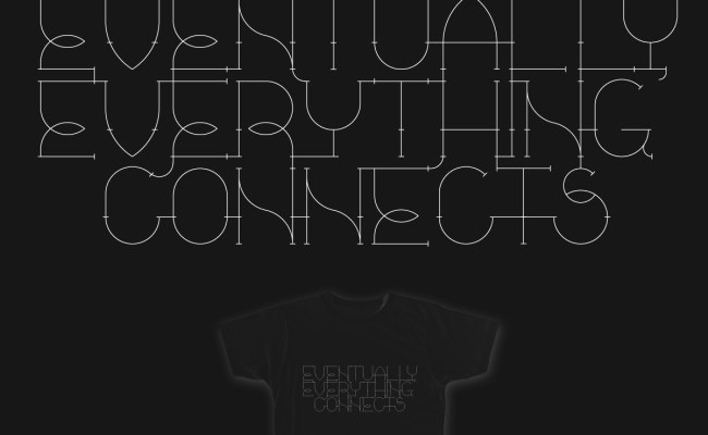 Eventually Everything Connects Threadless