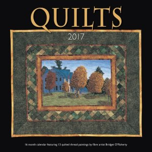Quilts Calendar. 16 months featuring 13 quilted thread paintings by fibre artist Bridget O'Flaherty