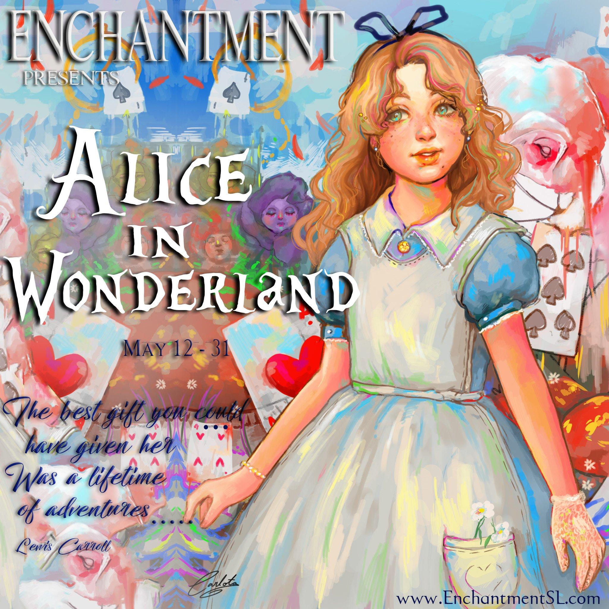 Enchantment ~ Alice in Wonderland ~ 2018