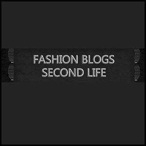 Fashion Blogs Second Life