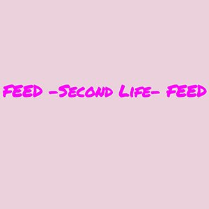 Secondlife~Feed