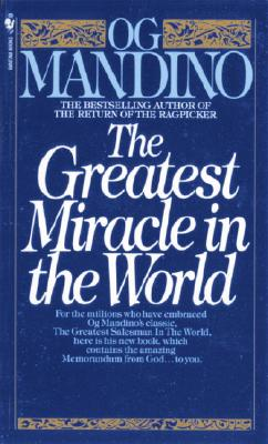 The Greatest Miracle in the World ~Og Mandino