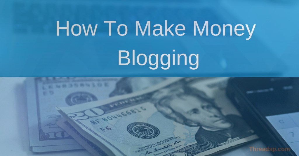 how to make more money with blogging