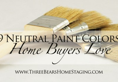 9 Neutral Paint Colors Home Buyers Love | Three Bears Home Staging