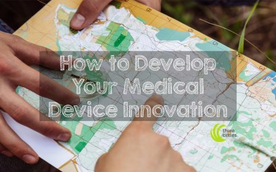How to Develop Your Medical Device Innovation