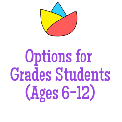 Options for Grades (Ages 6-11)