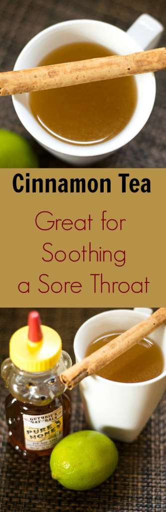 Not only is cinnamon tea yummy, it also helps soothe a sore throat.