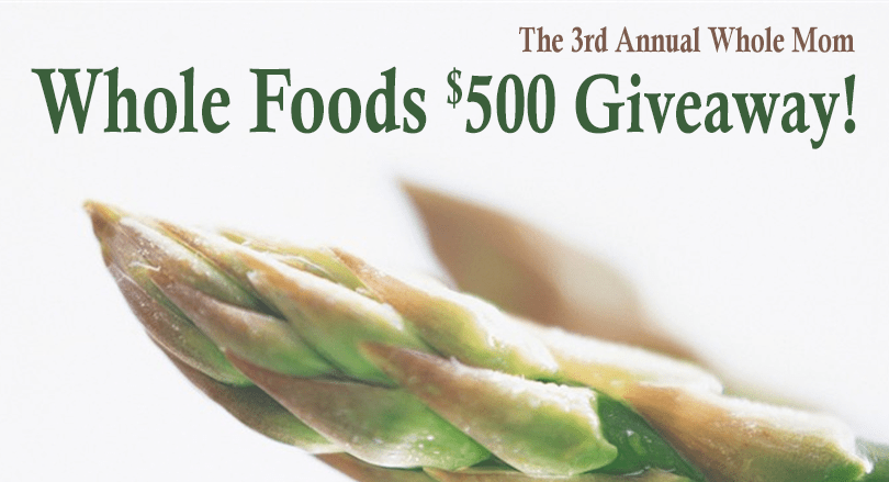 3rd Annual Whole Mom Whole Foods Giveaway