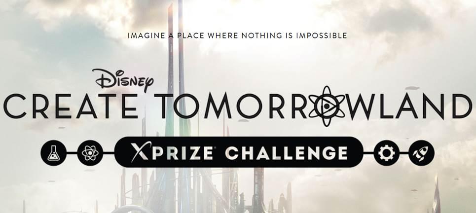 Disney - Create TOMORROWLAND - XPRIZE Challenge