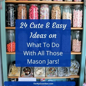 Clever Ways to Use Mason Jars