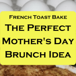 Overnight French Toast bake recipe, perfect for Mother's Day brunch