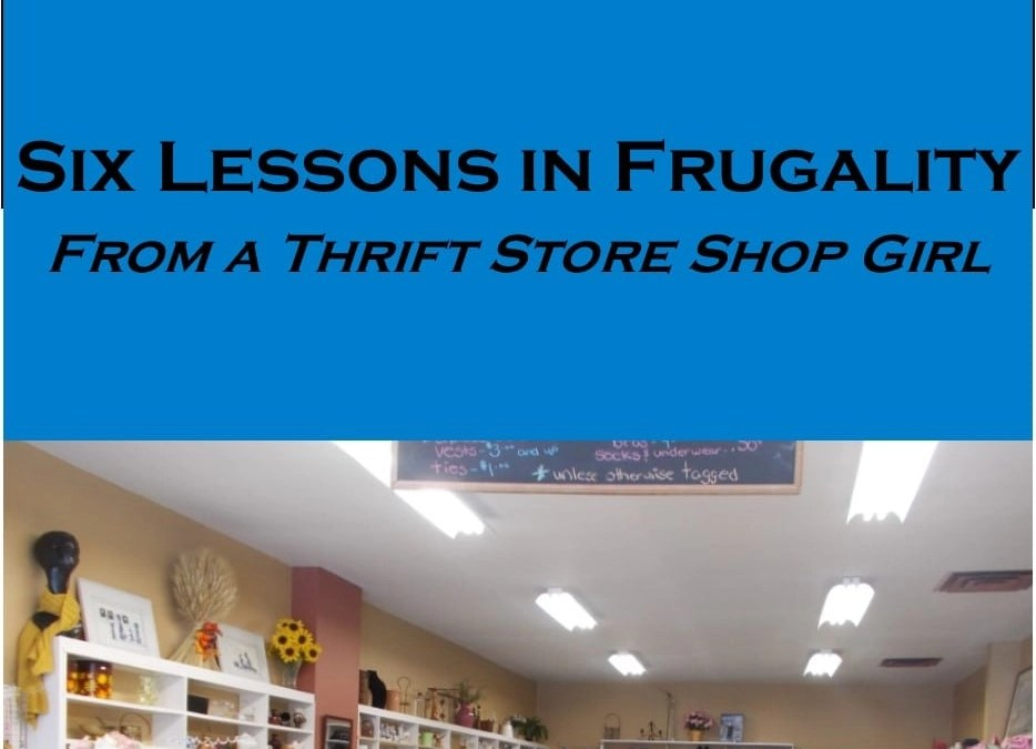 Thrift Store Shop Girl – Lessons in Frugality