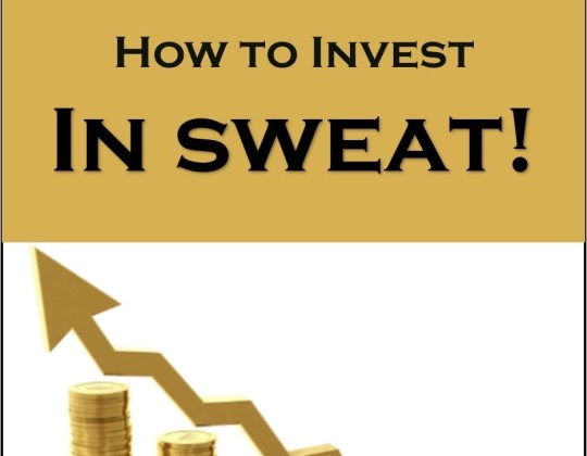 Invest in Sweat, how sweating and investing your money relate