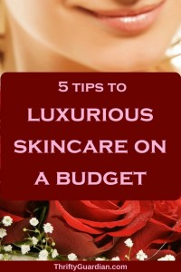 Luxury on a Budget: 5 Frugal Skincare Essentials
