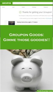 Gimme Those Groupon Goods!
