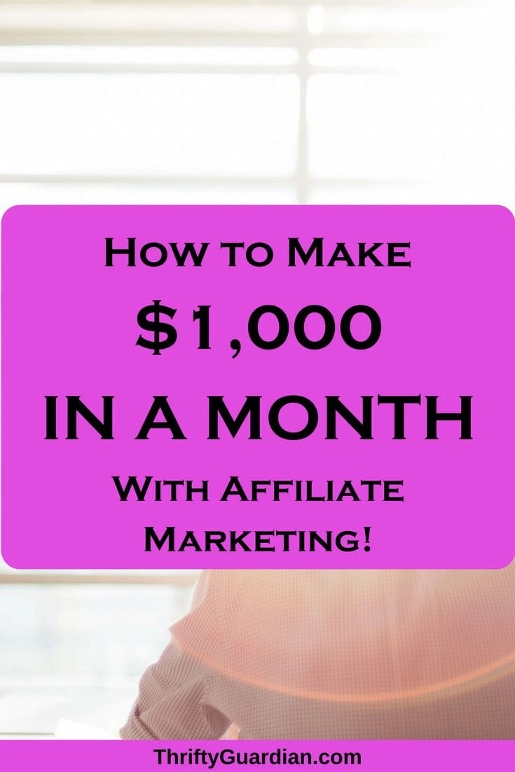 Affiliate Marketing – How to Make $1,000+ Every Month