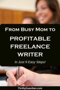 From Busy Mom to Freelance Writer in 9 Easy Steps