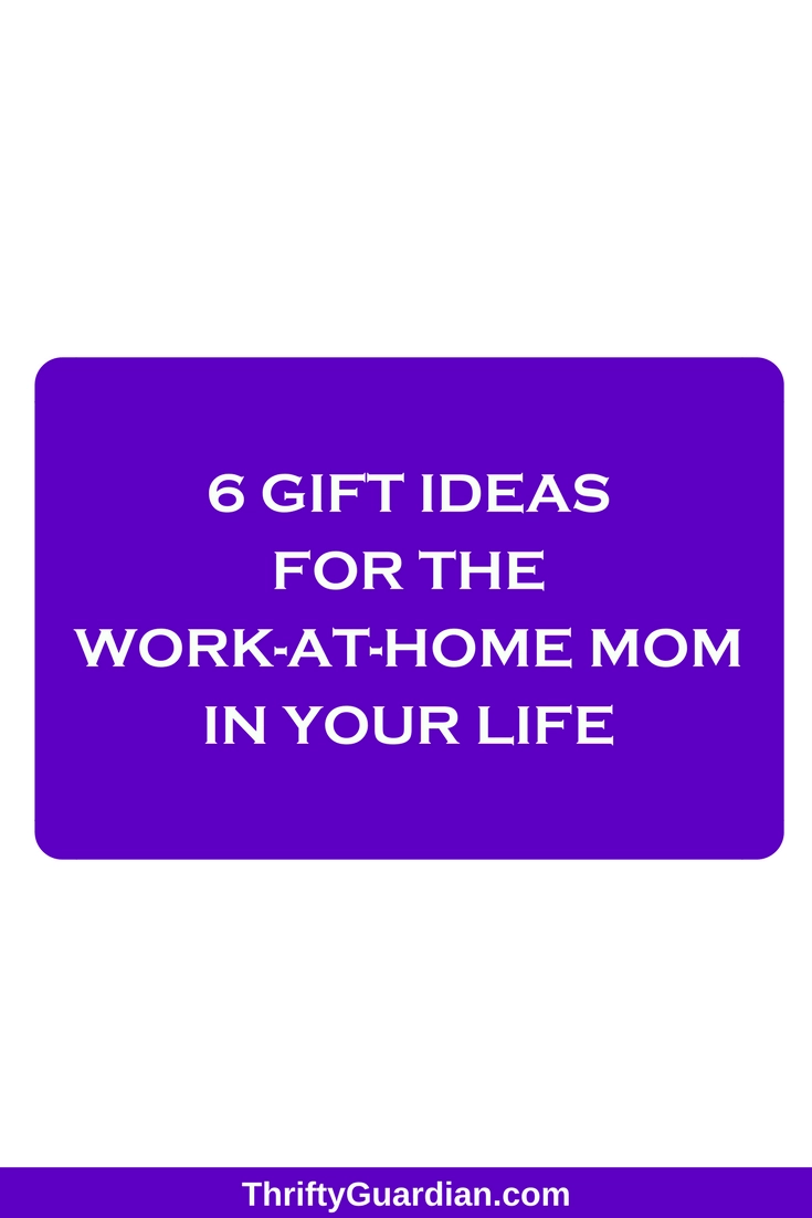 My Top 6 Gift Ideas for a WAHM