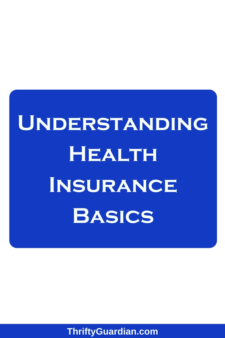 Sorting Out The Basics: Insurance and Health Care Tips