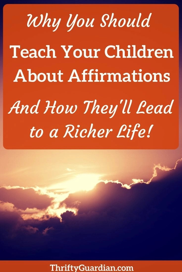 How to use affirmations to lead a healthier, wealthier life and why you should include your children in this habit. Believe you can and you will (and so will they!)