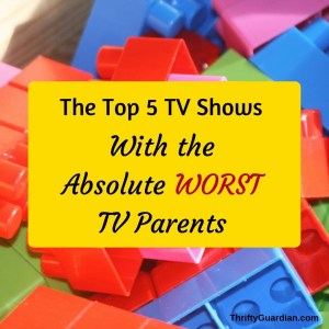 The 5 TV Shows with the Worst TV Parents
