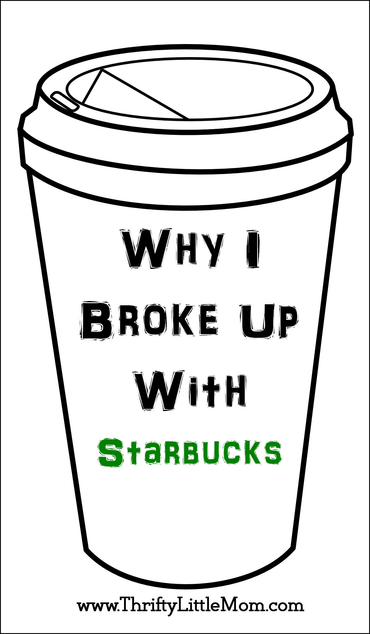 Why I Broke Up With Starbucks » Thrifty Little Mom