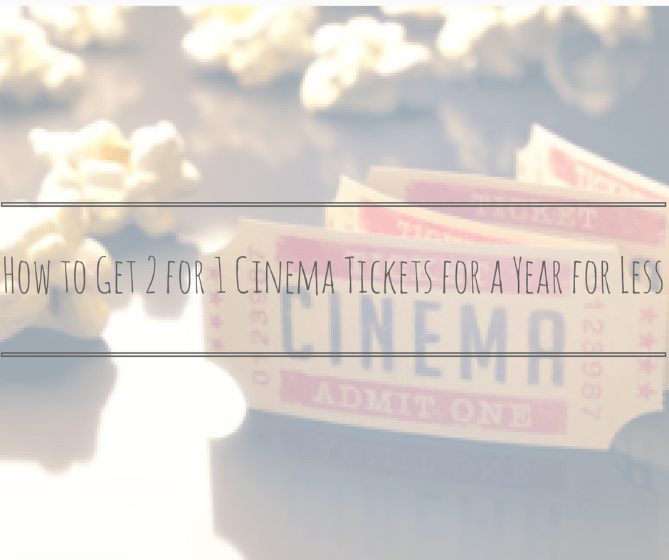 How to Get 2 for 1 Cinema Tickets for a Year for Less than £1.50