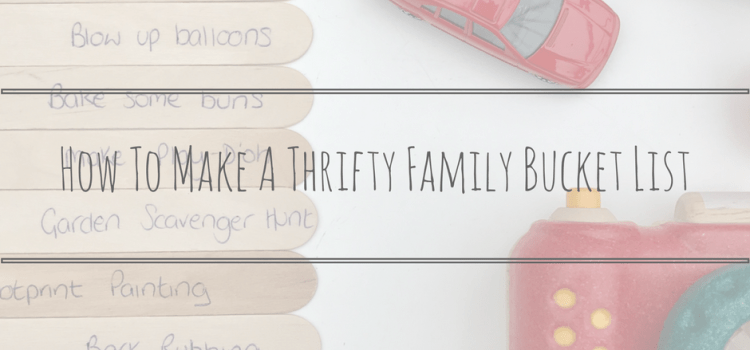 How To Make A Thrifty Family Bucket List