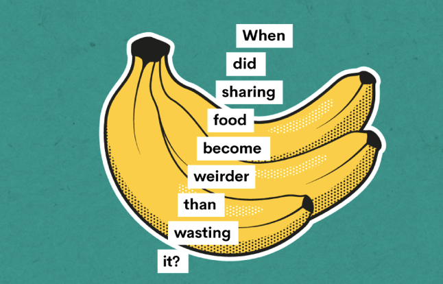 eat for free with the olio app picture of bananas with quote asking when did it become weird to share food than waste it