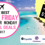 The Best Black Friday Cyber Monday Travel Deals