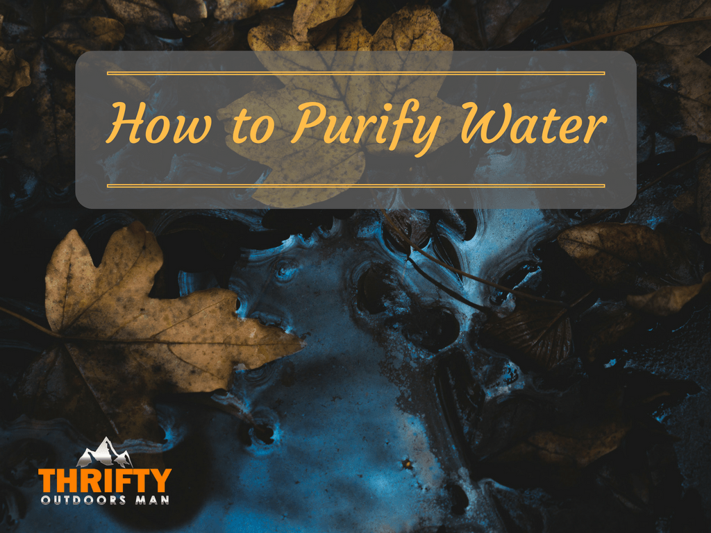 Survival Skill: How to Purify Water
