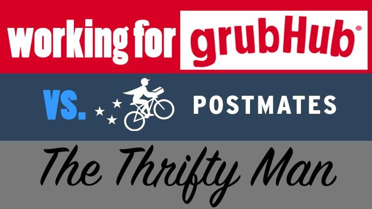 Working for GrubHub vs Postmates
