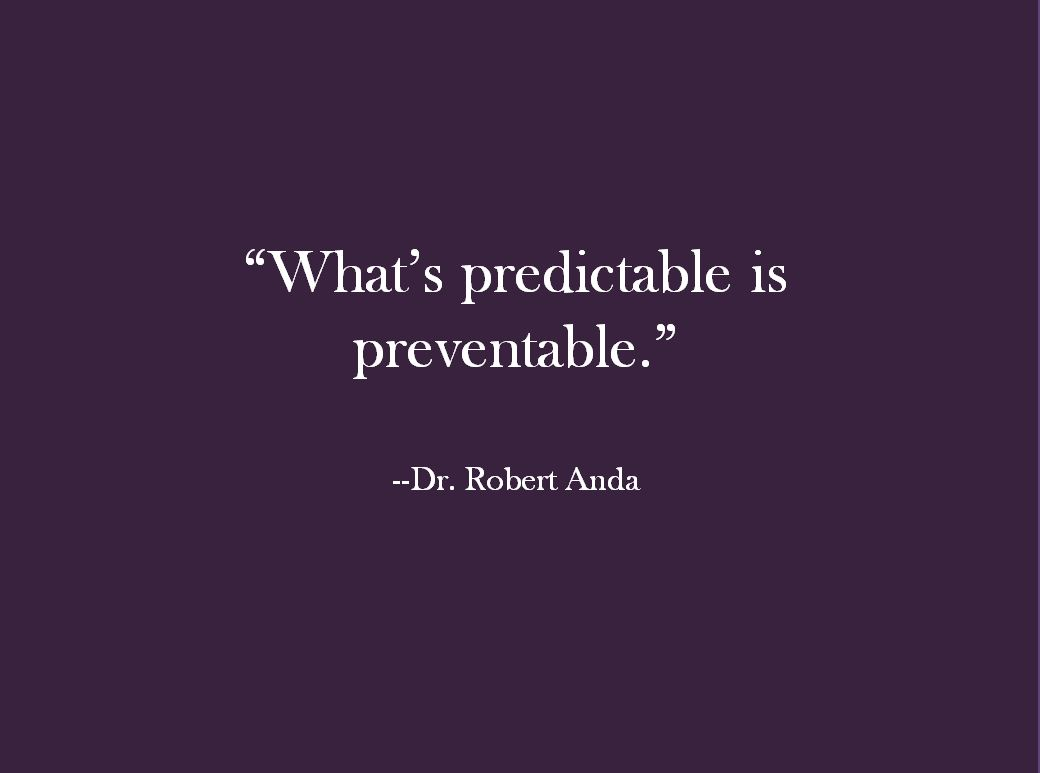 What's Predictable is Preventable - Dr Robert Anda