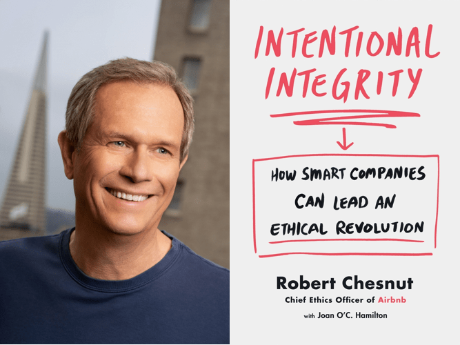 Rob Chesnut is the author of Intentional Integrity: How Smart Companies Can Lead an Ethical Revolution