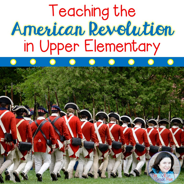 Teaching the American Revolution in Upper Elementary