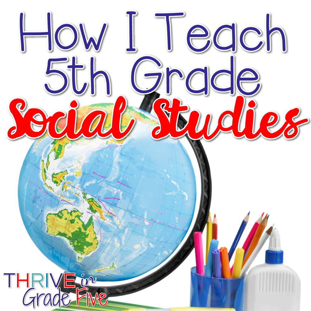 medium resolution of How I Teach 5th Grade Social Studies - Thrive in Grade Five
