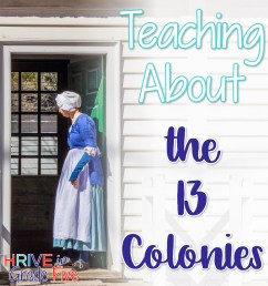 Teaching About the 13 Colonies - Thrive in Grade Five [ 1600 x 1600 Pixel ]