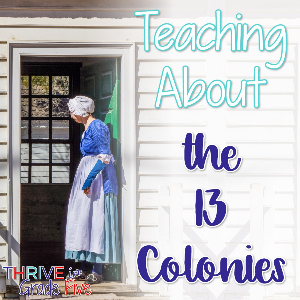 medium resolution of Teaching About the 13 Colonies - Thrive in Grade Five