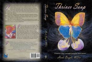 Thriver Soup: A Feast for Living Consciously During the Cancer Journey