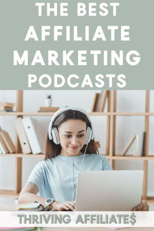One of my favorite ways to learn about Affiliate Marketing is by listening to Podcasts. So I created this list of The Best Affiliate Marketing Podcasts! #thrivingaffiliates #affiliatemarketingpodcasts