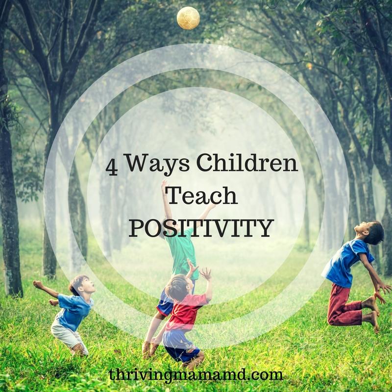 4 Ways Children Teach Positivity