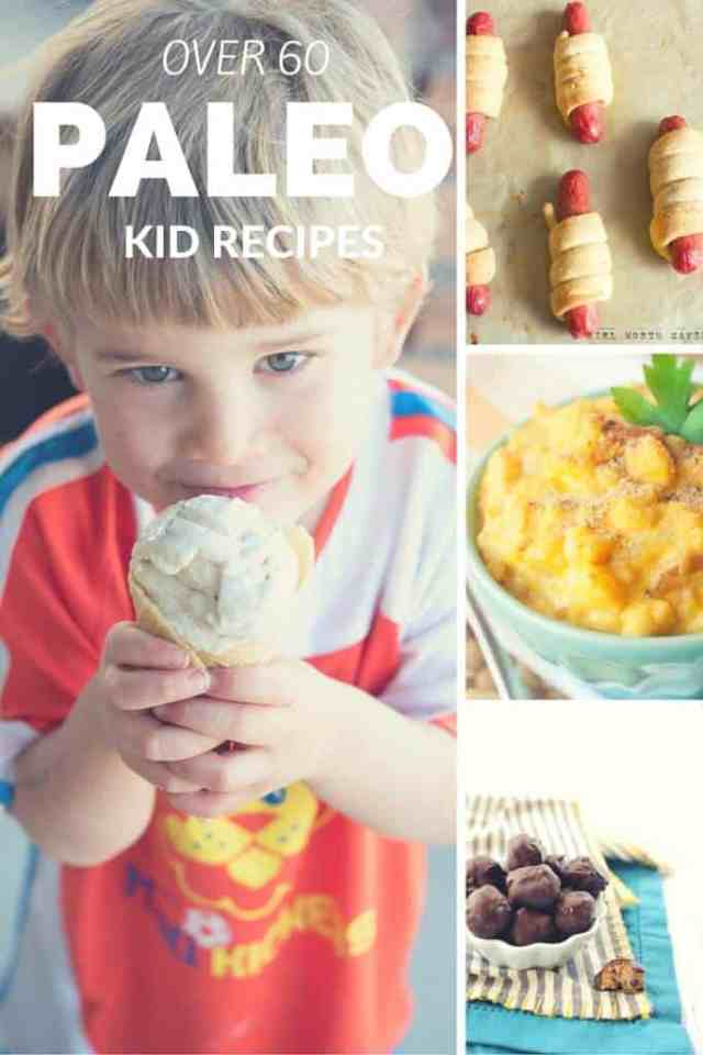 Over 60 kid-friendly recipes that are Paleo, gluten-free, and grain-free