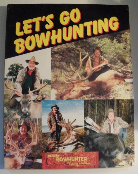 A photo of the front cover of Lets Go Bowhunting by Doug Walker. He was a member of the bowhunting hall of fame, a legendary archer, one of the first regular members of the Pope and Young Club, and a friend of Fred Bear