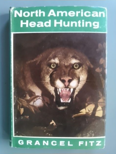 The Dustjacket From a First Edition Copy of North American Head Hunting by Grancel Fitz, The First Person To Harvest All Species of North American Big Game. From The Collection of Michael Patrick McCarty