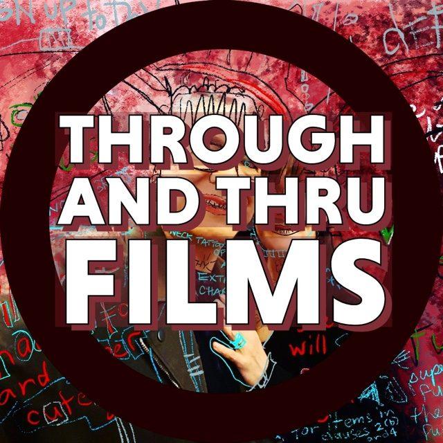 THROUGH AND THRU FILMS | Entertainment Industry Veterans